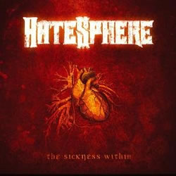 Hatesphere-The-Sickness-Within